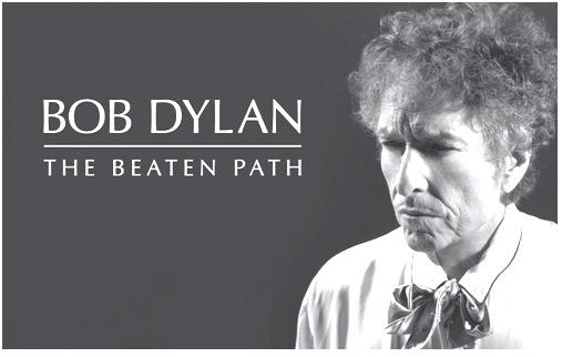 Bob Dylan, the beaten path