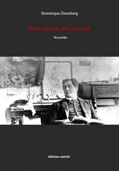 http://www.editions-unicite.fr/auteurs/ZINENBERG-Dominique/pour-saluer-apollinaire/couverture_200px.jpg